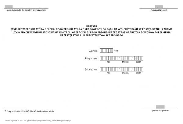 Rejestr wniosków Prokuratora Generalnego/Prokuratora Okręgowego do sądu na wykorzystanie w postępowaniu karnym uzyskanym w wyniku stosowania kontroli operacyjnej prowadzonej przez Straż Graniczną dowodów popełnienia przestępstwa